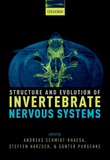 Structure and Evolution of Invertebrate Nervous Systems ebook by Andreas Schmidt-Rhaesa,Steffen Harzsch,Günter Purschke