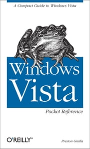 Windows Vista Pocket Reference - A Compact Guide to Windows Vista ebook by Gralla