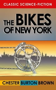 The Bikes of New York ebook by Chester Burton Brown
