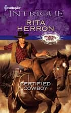 Certified Cowboy eBook by Rita Herron