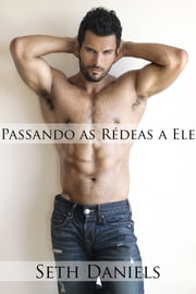 Passando as Rédeas a Ele ebook by Seth Daniels