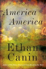 America America - A Novel ebook by Ethan Canin