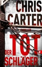Der Totschläger - Thriller ebook by Chris Carter, Sybille Uplegger