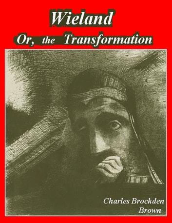 Wieland,Or the Transformation ebook by Charles Brockden Brown
