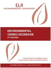 Environmental Crimes Deskbook, 2d ebook by Judson Starr,Amy McMaster,John Cooney,Joseph Block