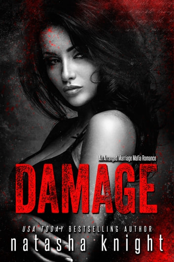 Damage - an Arranged Marriage Mafia Romance ebook by Natasha Knight
