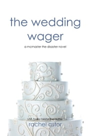 The Wedding Wager ebook by Rachel Astor