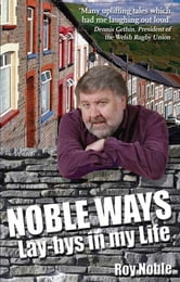 Noble Ways - Lay-bys in My LIfe ebook by Roy Noble