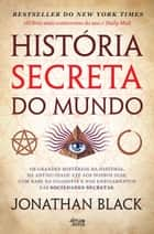 História Secreta do Mundo ebook by Jonathan Black