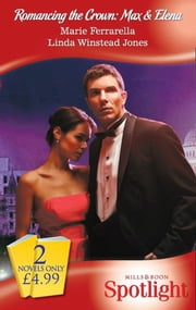Romancing the Crown: Max & Elena: The Disenchanted Duke / Secret-Agent Sheikh (Mills & Boon Spotlight) (Romancing the Crown, Book 4) ebook by Marie Ferrarella,Linda Winstead Jones