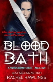 Blood Bath - The Maurin Kincaide Series, #4 ebook by Rachel Rawlings