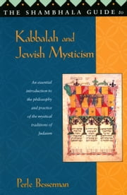 The Shambhala Guide to Kabbalah and Jewish Mysticism ebook by Perle Besserman