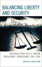 Balancing Liberty and Security ebook by Michelle Louise Atkin