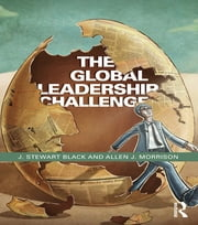 The Global Leadership Challenge ebook by J. Stewart Black,Allen Morrison