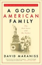 A Good American Family - The Red Scare and My Father ebook by David Maraniss