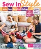 "Sew in Style—Make Your Own Doll Clothes [Fixed Layout Formula] - 22 Projects for 18"" Dolls • Build Your Sewing Skills ebook by Erin Hentzel"