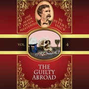 Guilty Abroad, The - The Mark Twain Mysteries, Vol. 4 audiobook by Peter J. Heck