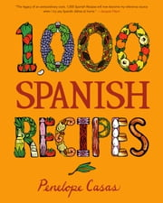 1,000 Spanish Recipes ebook by Penelope Casas