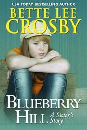 Blueberry Hill ebook by Bette Lee Crosby