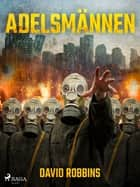 Adelsmännen eBook by David Robbins, Knut Rosén