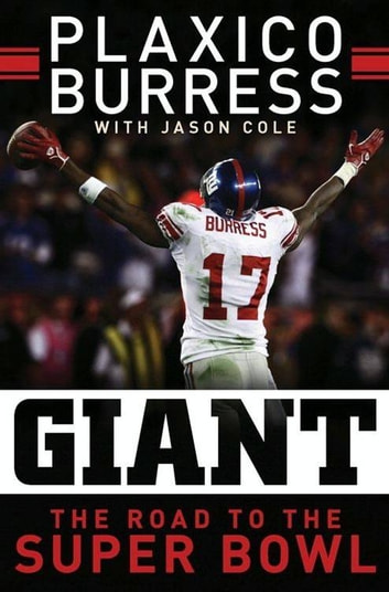 Giant - The Road to the Super Bowl ebook by Plaxico Burress