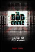 The God Game ebook by Danny Tobey