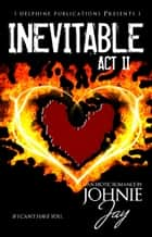Inevitable Act ll ebook by Johnie Jay