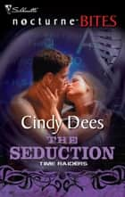 Time Raiders - The Seduction ebook by Cindy Dees