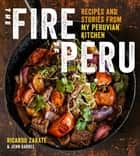 The Fire of Peru ebook by Ricardo Zarate,Jenn Garbee