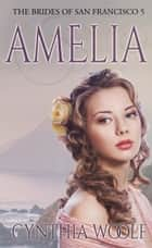 Amelia ebook by Cynthia Woolf