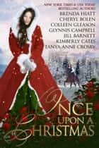 Once Upon A Christmas - 7 Captivating Holiday Historical Romances ebook by Jill Barnett, Cheryl Bolen, Glynnis Campbell,...