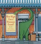 How High Can a Dinosaur Count? - ...and Other Math Mysteries ebook by Valorie Fisher, Valorie Fisher