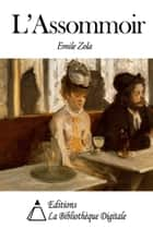 L'Assommoir ebook by Emile Zola