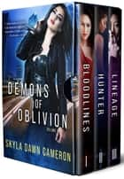 Demons of Oblivion: Volume I ebook by Skyla Dawn Cameron