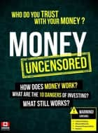 Money Uncensored - CDN Version ebook by Leslie Michael Jr.