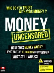 Money Uncensored - CDN Version - Who Do You Trust With Your Money? ebook by Leslie Michael Jr.