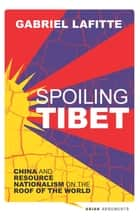 Ecological imperialism ebook by alfred w crosby 9781107385962 spoiling tibet china and resource nationalism on the roof of the world ebook by gabriel fandeluxe Image collections