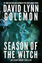 Season of the Witch - An EVENT Group Thriller, #14 ebook by David L. Golemon