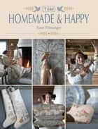 Tilda Homemade & Happy ebook by Tone Finnanger