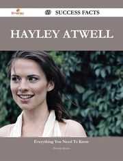 Hayley Atwell 69 Success Facts - Everything you need to know about Hayley Atwell ebook by Bonnie Spears