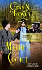 Mattie's Choice ebook by Gay N. Lewis