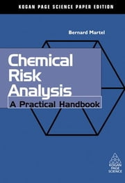 Chemical Risk Analysis: A Practical Handbook ebook by Martel, Bernard