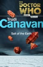Doctor Who: Salt of the Earth (Time Trips) ebook by Trudi Canavan