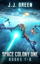 Space Colony One - Books 1 - 6 ebook by J.J. Green