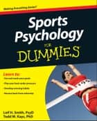Sports Psychology For Dummies ebook by Leif H. Smith,Todd M. Kays
