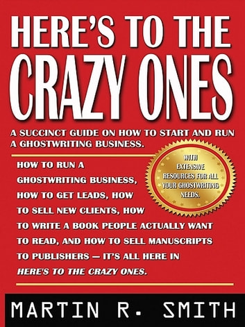 Here's to the Crazy Ones ebook by Martin R. Smith