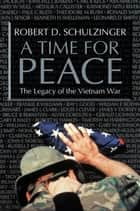 A Time for Peace ebook by Robert D. Schulzinger