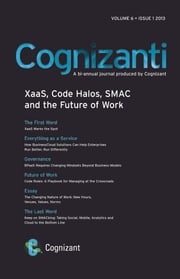 Cognizanti Journal - Volume 6, Issue 1, 2013 - A Bi-Annual Journal Produced by Cognizant ebook by Alan Alper,Bruce Rogow,Paul Roehrig,Anbu Muppidathi,Karthik Subramanian,Ben Pring,Malcolm Frank,Mahesh Lunani