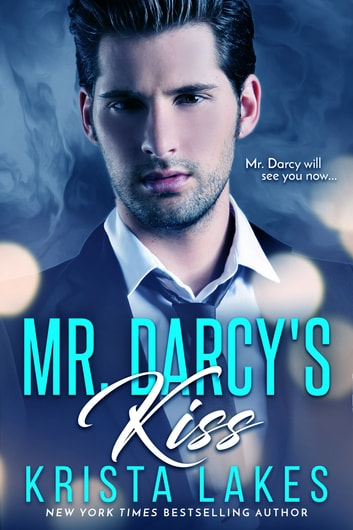 Mr. Darcy's Kiss eBook by Krista Lakes