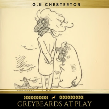 Greybeards at Play audiobook by G.K. Chesterton